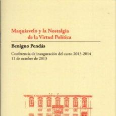 Livros em segunda mão: MAQUIAVELO Y LA NOSTALGIA DE LA VIRTUD POILÍTICA / BENIGNO PENDÁS. Lote 142405166