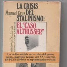 Libros de segunda mano: LA CRISIS DEL STALINISMO: EL CASO ALTHUSSER. MANUEL CRUZ.. Lote 142576194