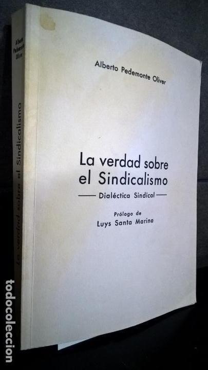 LA VERDAD SOBRE EL SINDICALISMO: DIALECTICA SINDICAL. ALBERTO PEDEMONTE OLIVER. 1969 PRIMERA EDICION (Libros de Segunda Mano - Pensamiento - Política)