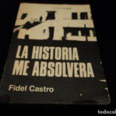 Libros de segunda mano: LA HISTORIA ME ABSOLVERÁ. FIDEL CASTRO. Lote 142796474