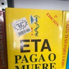 Libros de segunda mano: ETA PAGA O MUERTE. LISTA DE IMPUESTOS PARABELLUM - BAEZA L, ÁLVARO. Lote 142850934