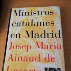 Libros de segunda mano: MINISTROS CATALANES EN MADRID (JOSEP MARIA AINAUD DE LASARTE) PLANETA. Lote 142957826