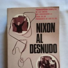Libros de segunda mano: NIXON AL DESNUDO - THE WASHINGTON POST - SEDMAY EDICIONES 1975.. Lote 143146454