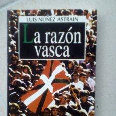 Libros de segunda mano: LA RAZÓN VASCA. LUIS NÚÑEZ ASTRAIN. Lote 143805950
