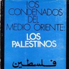 Libros de segunda mano: LOS CONDENADOS DEL MEDIO ORIENTE: LOS PALESTINOS. ED. PERIFERIA, 1975. . Lote 144392146