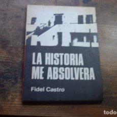 Libros de segunda mano: LA HISTORIA ME ABSOLVERA, FIDEL CASTRO, ED. CIENCIAS SOCIALES LA HABANA, 1983. Lote 144428514
