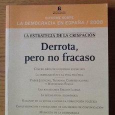 Libros de segunda mano: INFORME SOBRE LA DEMOCRACIA EN ESPAÑA 2008. DERROTA, PERO NO FRACASO. Lote 144621338