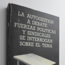 Libros de segunda mano: LA AUTOGESTIÓN A DEBATE. Lote 145075217
