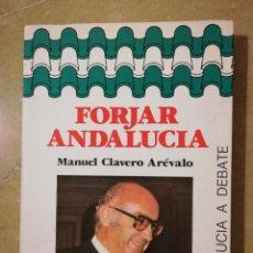 Libros de segunda mano: FORJAR ANDALUCÍA (MANUEL CLAVERO ARÉVALO). Lote 145356174