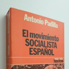 Libros de segunda mano: EL MOVIMIENTO SOCIALISTA ESPAÑOL - PADILLA BOLÍVAR, ANTONIO. Lote 145463100