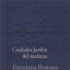 Libros de segunda mano: EBENEZER HOWARD. CIUDADES JARDIN DEL MAÑANA.. Lote 145470554