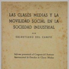 Libros de segunda mano: LAS CLASES MEDIAS Y LA MOVILIDAD SOCIAL EN LA SOCIEDAD INDUSTRIAL. - CAMPO, SALUSTIANO.. Lote 145671676
