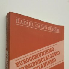 Libros de segunda mano: EUROCOMUNISMO, PRESIDENCIALISMO Y CRISTIANISMO - CALVO SERER, RAFAEL. Lote 145672781
