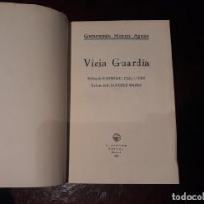 Libros de segunda mano: VIEJA GUARDIA - GURMERSINDO MONTES AGUDO - AGUILAR EDITOR AÑO 1939. Lote 145772682