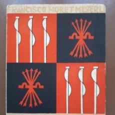 Libros de segunda mano: CONMEMORACIONES Y FECHAS DE LA ESPAÑA NACIONALSINDICALISTA - FRANCISCO MORET MESSERLI - 1942. Lote 145823170