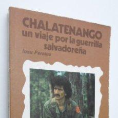 Libros de segunda mano: CHALATENANGO - PERALES, IOSU. Lote 146053510