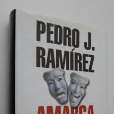 Libros de segunda mano: AMARGA VICTORIA (LA CRÓNICA OCULTA DEL HISTÓRICO TRIUNFO DE AZNAR SOBRE GONZÁLEZ) - RAMÍREZ, PEDRO J. Lote 146054936