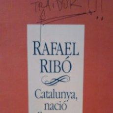 Libros de segunda mano: CATALUNYA, NACIÓ D´ESQUERRA DE RAFAEL RIBO (LA MAGRANA, EDICIONS 62). Lote 146582458