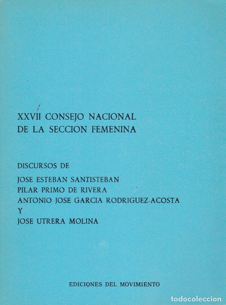 XXVII CONSEJO NACIONAL DE LA SECCIÓN FEMENINA. DISCURSOS. ED. DEL MOVIMIENTO, 1974. FALANGE (Libros de Segunda Mano - Pensamiento - Política)