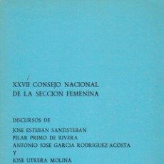 Libros de segunda mano: XXVII CONSEJO NACIONAL DE LA SECCIÓN FEMENINA. DISCURSOS. ED. DEL MOVIMIENTO, 1974. FALANGE. Lote 146813610