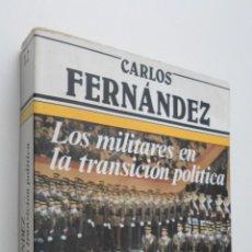 Livros em segunda mão: LOS MILITARES EN LA TRANSICIÓN POLÍTICA - FERNÁNDEZ, CARLOS FERNÁNDEZ ALONSO. Lote 147027884