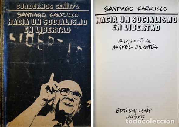 CARRILLO, SANTIAGO. HACIA UN SOCIALISMO EN LIBERTAD. 1977. (Libros de Segunda Mano - Pensamiento - Política)