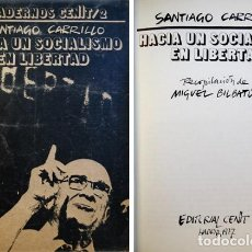 Libros de segunda mano: CARRILLO, SANTIAGO. HACIA UN SOCIALISMO EN LIBERTAD. 1977.. Lote 147148578