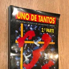 Libros de segunda mano: UNO DE TANTOS 2ª PARTE. PEQUEÑA CRÓNICA DE UN MILITANTE OBRERO. EUSEBIO GONZÁLEZ. Lote 147309222