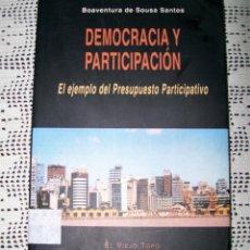 Libros de segunda mano: BOAVENTURA DE SOUSA SANTOS DEMOCRACIA Y PARTICIPACIÓN EL VIEJO TOPO 2003. Lote 147538662