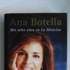 Libros de segunda mano: ANA BOTELLA MIS OCHO AÑOS EN LA MONCLOA. Lote 147651870