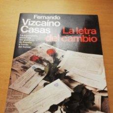 Libros de segunda mano: LA LETRA DEL CAMBIO (FERNANDO VIZCAÍNO CASAS) PLANETA. Lote 147732038
