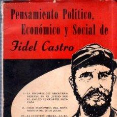 Libros de segunda mano - PENSAMIENTO POLÍTICO, ECONÓMICO Y SOCIAL DE FIDEL CASTRO. EDITORIAL LEX, LA HABANA, 1959. - 147828306