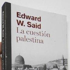 Libros de segunda mano: LA CUESTIÓN PALESTINA - EDWARD W. SAID. Lote 148191942