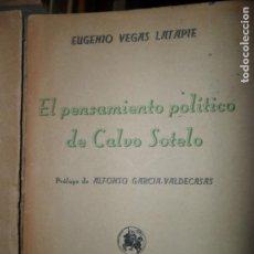 Libros de segunda mano: EL PENSAMIENTO POLÍTICO DE CALVO SOTELO, EUGENIO VEGAS LATAPIE, ED. CULTURA ESPAÑOLA, 1941. Lote 148198034