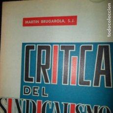 Libros de segunda mano: CRÍTICA DEL SINDICALISMO ESPAÑOL, MARTÍN BRUGAROLA, 1964. Lote 148198562