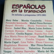 Libros de segunda mano: ESPAÑOLAS EN LA TRANSICIÓN DE EXCLUIDAS A PROTAGONISTAS 1973-1982. BIBLIOTECA NUEVA, 1999. Lote 148200161