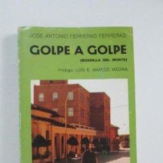 Libros de segunda mano: GOLPE A GOLPE. JOSE ANTONIO FERRERAS FERRERAS. DEDICADO POR EL AUTOR. 1982. VER FOTOS. Lote 148210162