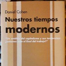 Libros de segunda mano: DANIEL COHEN . NUESTROS TIEMPOS MODERNOS . TUSQUETS. Lote 148328058