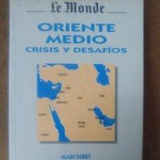 Libros de segunda mano: ORIENTE MEDIO CRISIS Y DESAFIOS (ALAIN DURET) SALVAT - MUY BUEN ESTADO - OFI15B. Lote 148549686