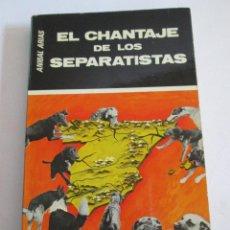 Libros de segunda mano: EL CHANTAJE DE LOS SEPARATISTAS - ANIBAL ARIAS - 1977 - 214 PAGINAS. Lote 148623030