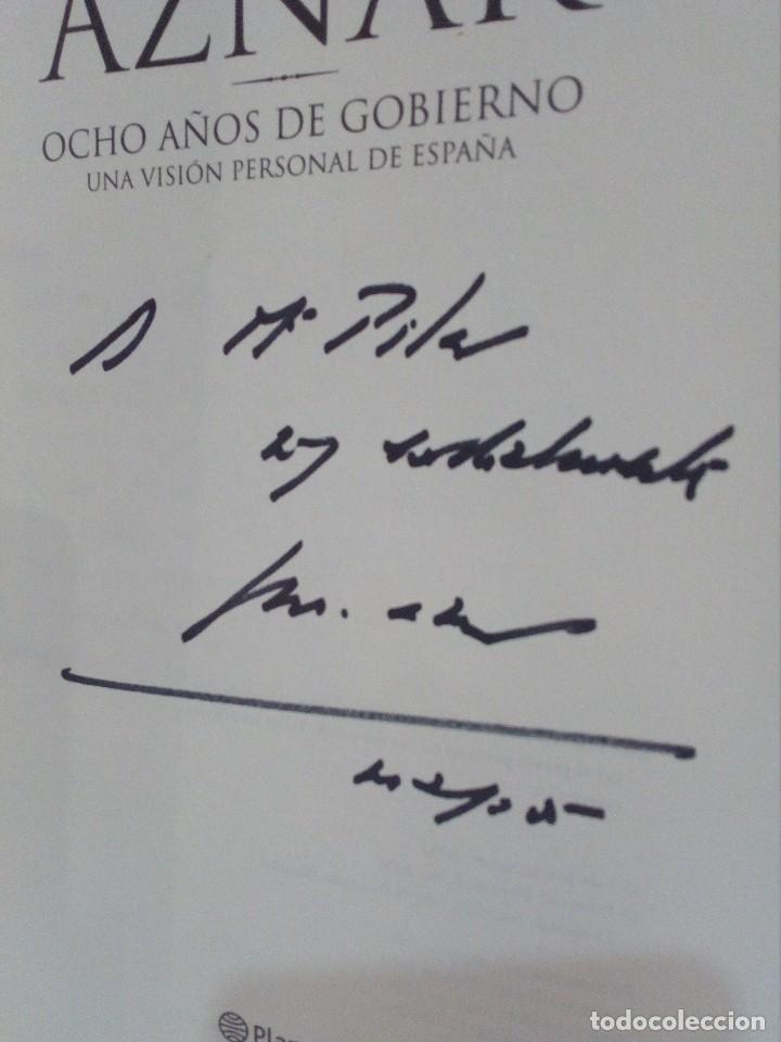 Libros de segunda mano: LIBRO (OCHO AÑOS DE GOBIERNO) FIRMADO Y DEDICADO POR EL EX PRESIDENTE ESPAÑOL JOSÉ MARÍA AZNAR - Foto 2 - 148702518