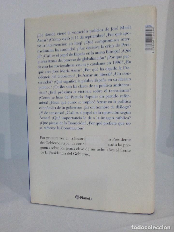 Libros de segunda mano: LIBRO (OCHO AÑOS DE GOBIERNO) FIRMADO Y DEDICADO POR EL EX PRESIDENTE ESPAÑOL JOSÉ MARÍA AZNAR - Foto 4 - 148702518