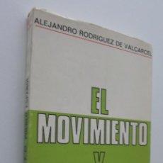 Libros de segunda mano: EL MOVIMIENTO Y EL PUEBLO ESPAÑOL - RODRÍGUEZ DE VALCARCEL, ALEJANDRO. Lote 148715558
