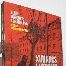 Libros de segunda mano: XIRINACS I L'ESTAFA DE LA TRANSICIÓ - LLUÍS BUSQUETS I GRABULOSA. Lote 148894986