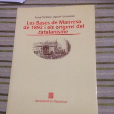Libros de segunda mano: LAS BASES DE MANRESA DE 1892 I LOS ORIGENES DEL CATALANISME. Lote 149030830