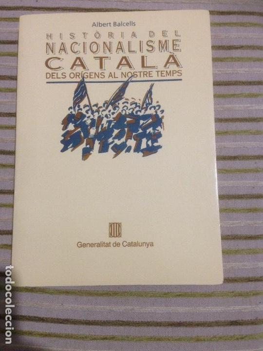HISTÒRIA DEL NACIONALISMO CATALAN DE LOS ORIGENES A NUESTRO TIEMPO (Libros de Segunda Mano - Pensamiento - Política)