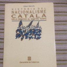 Libros de segunda mano: HISTÒRIA DEL NACIONALISMO CATALAN DE LOS ORIGENES A NUESTRO TIEMPO. Lote 149032306