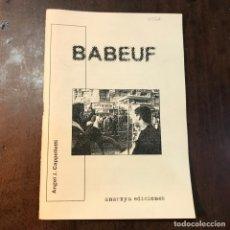 Libros de segunda mano: BABEUF - ÁNGEL J. CAPPELLETTI. ANARQUISMO. Lote 149008364