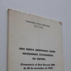 Libros de segunda mano: UNA NUEVA ORDENANZA SOBRE INVERSIONES EXTRANJERAS EN ESPAÑA - LUCAS FERNÁNDEZ, FRANCISCO. Lote 149347036