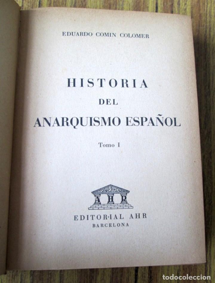 HISTORIA DEL ANARQUISMO ESPAÑOL - POR EDUARDO COMIN COLOMER - TOMÓ I 1956 (Libros de Segunda Mano - Pensamiento - Política)